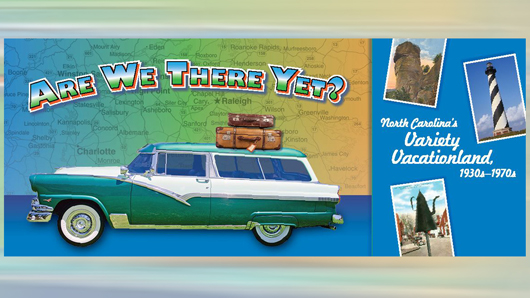 An Are We There Yet? graphic for the exhibit showing a station wagon in front of a North Carolina map