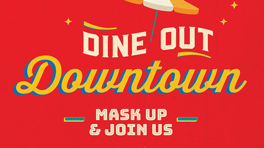 Dine Out Downtown Mask Up and Join Us graphic