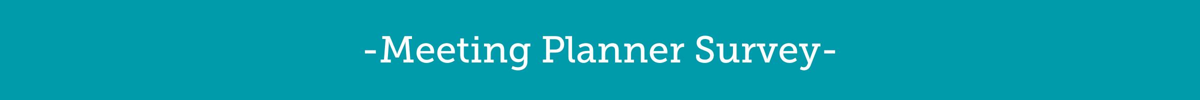 Meeting Planner Survey
