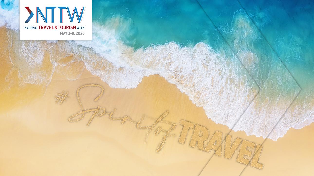 National Travel and Tourism Week - #SpiritofTravel